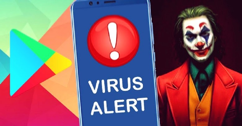 Joker Malware is back, uninstall these 11 apps banned from the Play Store